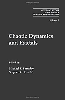 Chaotic Dynamics and Fractals (Notes and Reports in Mathematics in Science and Engineering Series) 0120790602 Book Cover