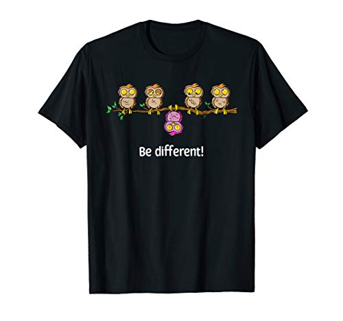 Be different - Süßes Eulen Fun Vogel Eule Spruch Geschenk T-Shirt