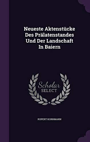 Neueste Aktenstucke Des Pralatenstandes Und Der Landschaft in Baiern