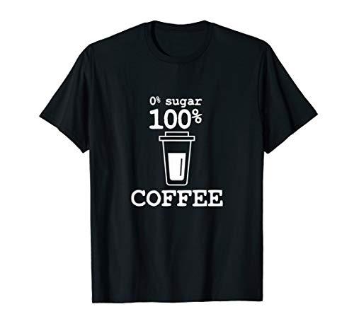 Kaffee ohne Zucker | Energie Getränk | Coffein | Kaffee T-Shirt