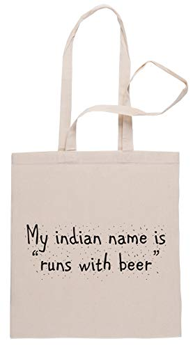 My Indian Name is Runs with Beer Einkaufstasche Shopping Bag Beige
