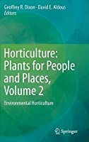 Horticulture: Plants for People and Places, Volume 2: Environmental Horticulture [Special Indian Edition - Reprint Year: 2020]