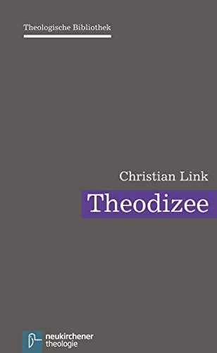 Theodizee (Theologische Bibliothek 3)