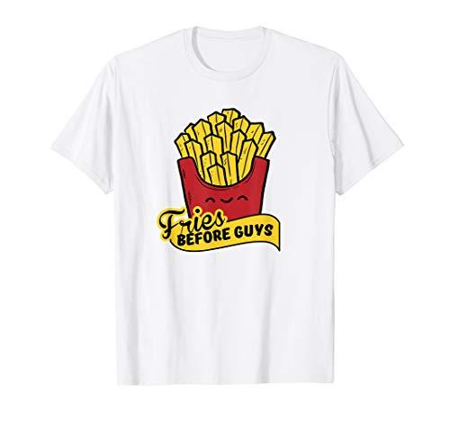 Fries Before Guys–Süßes Feministische T-Shirt für Frauen