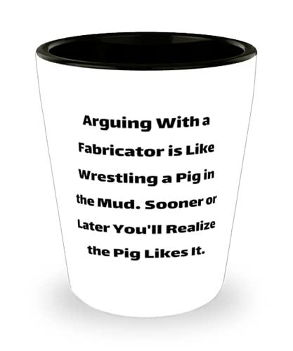 Fabricante útil, discutir con un fabricante es como luchar contra un cerdo en el barro. antes o, fabricante de vidrio de tiro de Coworkers