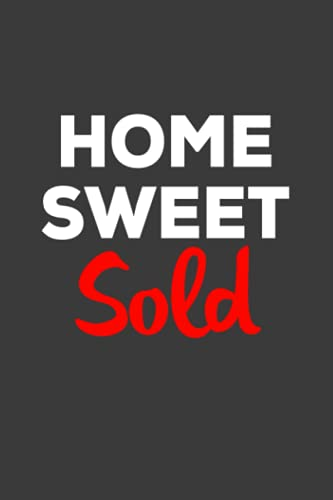 Real Estate Investing Books! - Home Sweet Sold: Realtor Blank Lined Journal For Real Estate Agents