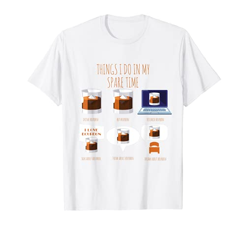 Funny Drinking Things I Do In My Spare Time Bourbon Drink T-Shirt