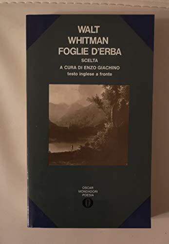 FOGLIE D'ERBA scelta a cura di Enzo Giachino testo inglese a fronte - Walt Whitman - Oscar poesia e teatro - 1981