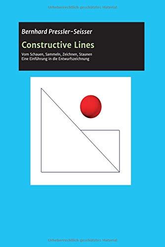 Constructive Lines: Vom Schauen,Sammeln,Zeichnen,Staunen