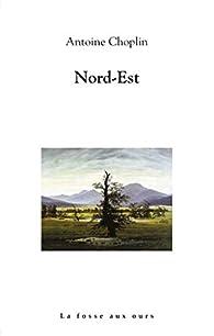 Nord-Est par Antoine Choplin