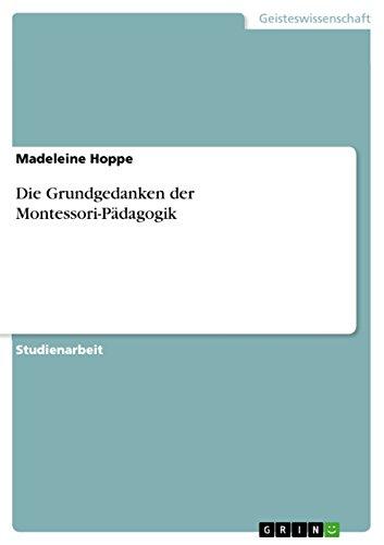 Die Grundgedanken der Montessori-Pädagogik