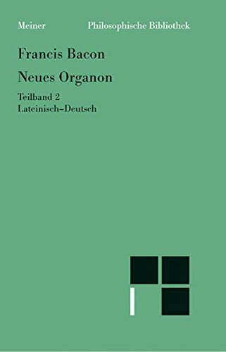 Neues Organon. (Novum Organon). Lat./Dt / Neues Organon. Teilband 2 (Philosophische Bibliothek)