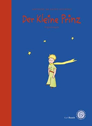 Der Kleine Prinz - Das Lesebuch: Die Originalausgabe für Kinder und Erwachsene