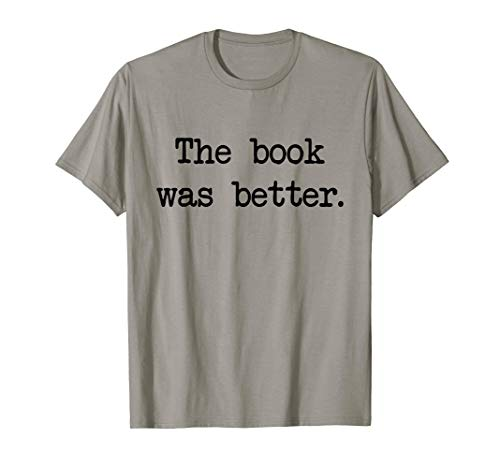 The Book Was Better Typewriter Font Funny T-shirt