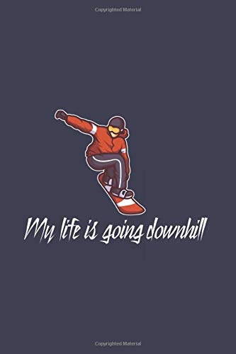 My Life Is Going Downhill: Funny Snowboard 2020 Planner | Weekly & Monthly Pocket Calendar | 6x9 Softcover Organizer | For Snowboarding, Carving And Freestyle Fan