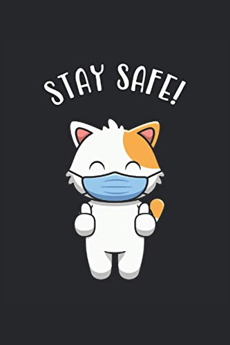 Stay Safe: Gatito lindo con máscara Medical Reying Gifts portátil alineado (formato A5, 15. 24 x 22. 86 cm, 120 páginas)