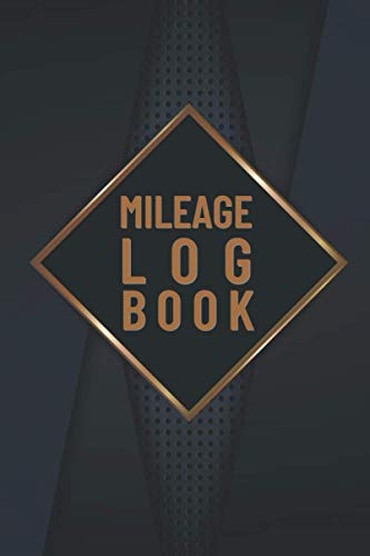 Mileage Log Book: Expense Record Notebook for Taxes - Vehicle Mileage Journal
