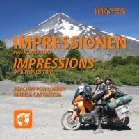 Impressionen einer Weltreise: Impressions of a world trip. Motorrad, Weltreise, 5 Kontinente, Abenteuer, KTM, BMW, Banker