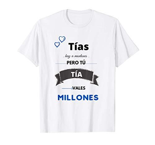 TÍAS Hay a Montones Pero Tú TÍA Vales Millones regalo cumple Camiseta