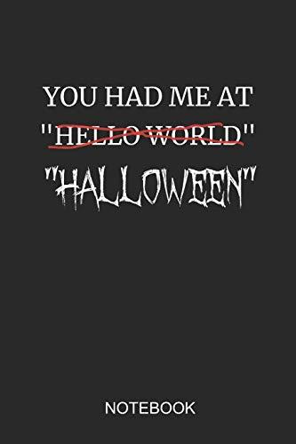 You Had Me at Hello World Halloween Notebook: A5 (6x9 in) Notizbuch I 110 Seiten I Punktraster I  Monster Halloween Journal für Programmierer