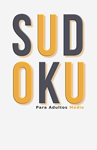 Sudoku Para Adultos Medio: Sudokus Medio 600 Cuadrículas De Bolsillo Rompecabezas Para La Relajación Y el Descanso Nivel Intermedio Libro de ... Mujeres Hombres Colección de Otoño Octubre