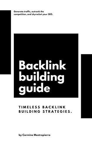 Backlink Building Guide: Broken Backlink Building, Guest Posting, Infographic Marketing, and HARO (English Edition)