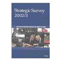 Strategic Survey 2002-2003: An Evaluation and Forecast of World Affairs (Strategic Survey) 0198527055 Book Cover