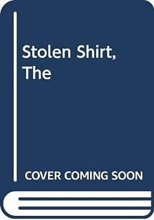 Stolen Shirt, The