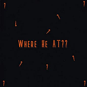 Where He At???? (Live)