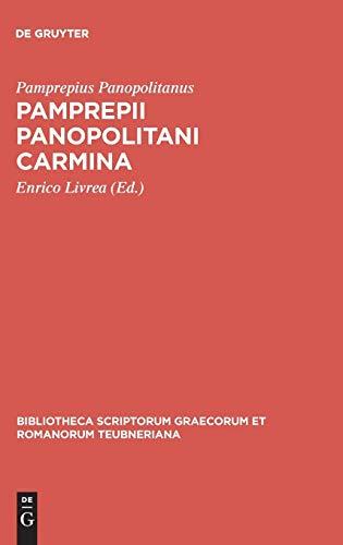 Pamprepii Panopolitani carmina: (P. Gr. Vindob. 29788 A-C) (Bibliotheca Scriptorum Graecorum Et...