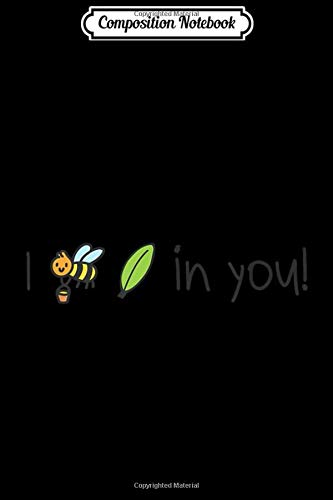 Composition Notebook: I bee leaf in you I believe in you pun Journal/Notebook Blank Lined Ruled 6x9 100 Pages