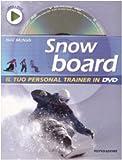 Snowboard. Ediz. illustrata. Con DVD...