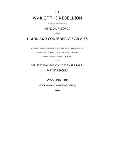 War of the Rebellion: The Official Records of the Union and Confederate Armies and Navies: Series 1 - Volume 27 (Part II): Official Records: Gettysburg: ... Armies and Navies.) (English Edition)