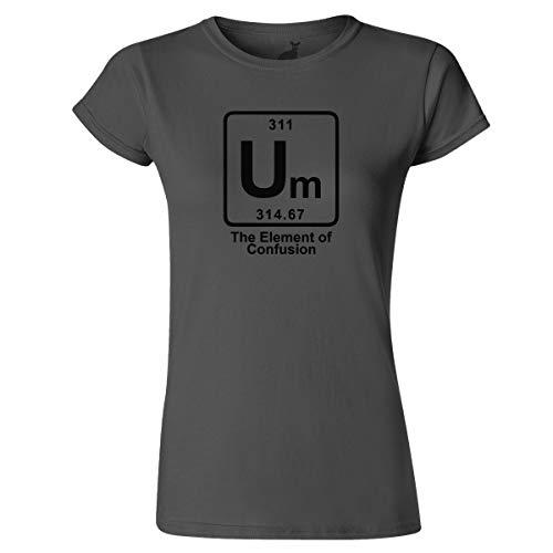 Um The Element of Confusion, lustiges Damen-T-Shirt Gr. 40-42, anthrazit