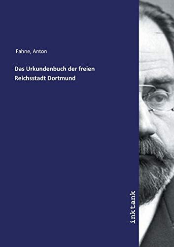 Das Urkundenbuch der freien Reichsstadt Dortmund