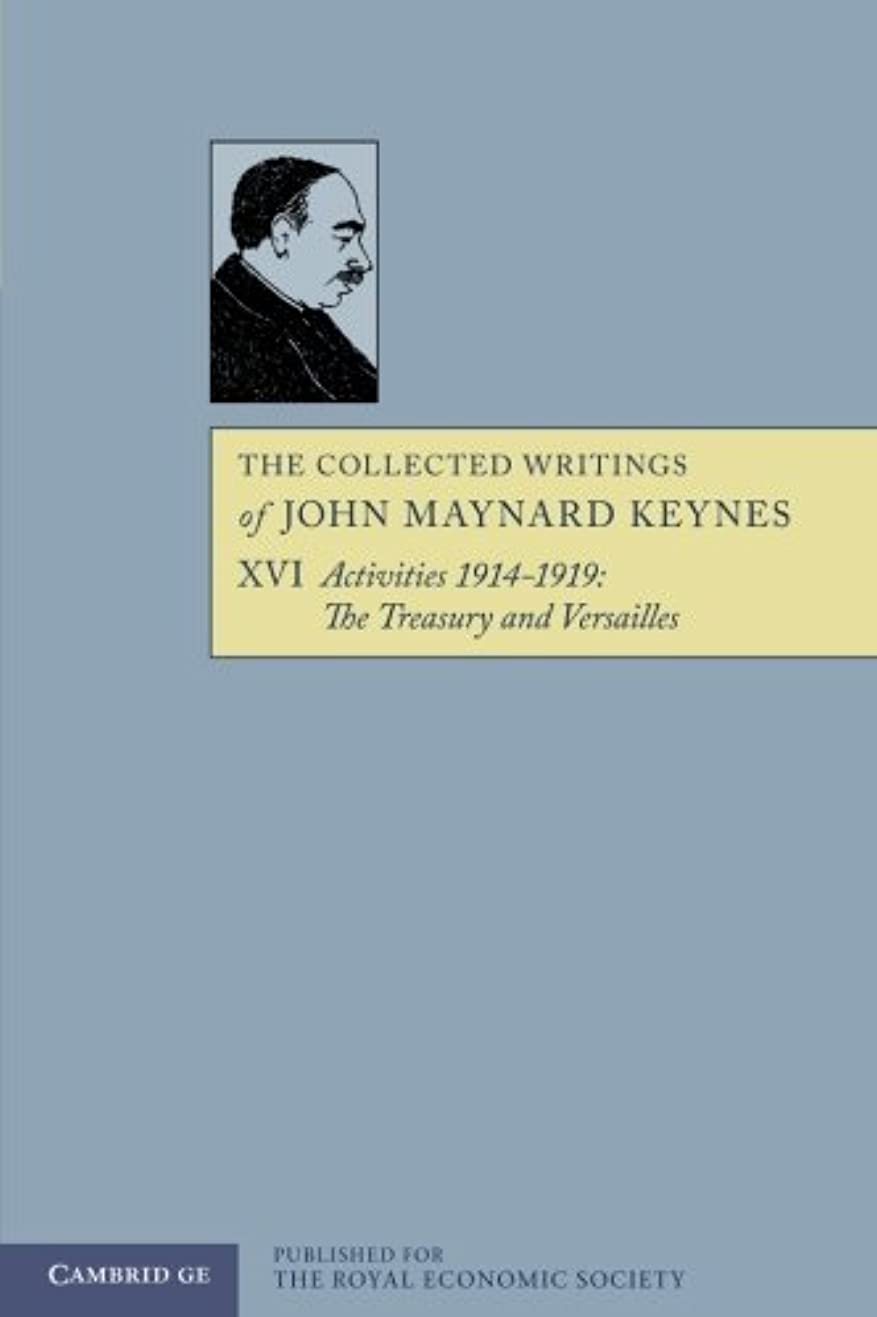 パートナー農学脅かすThe Collected Writings of John Maynard Keynes, Activities 1914–1919: The Treasury and Versailles, Vol. 16