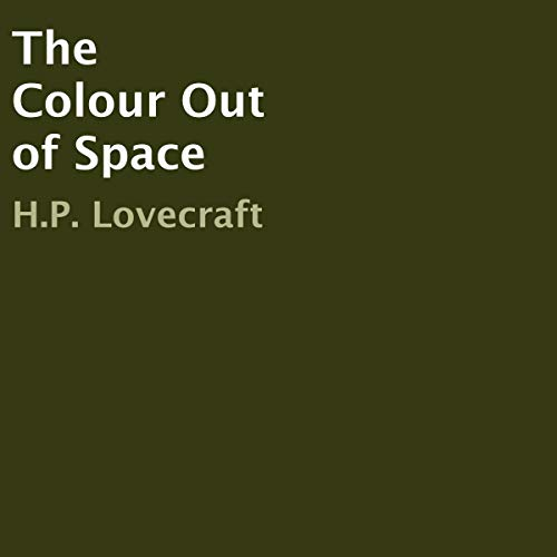 The Colour Out of Space Audiobook By H.P. Lovecraft cover art
