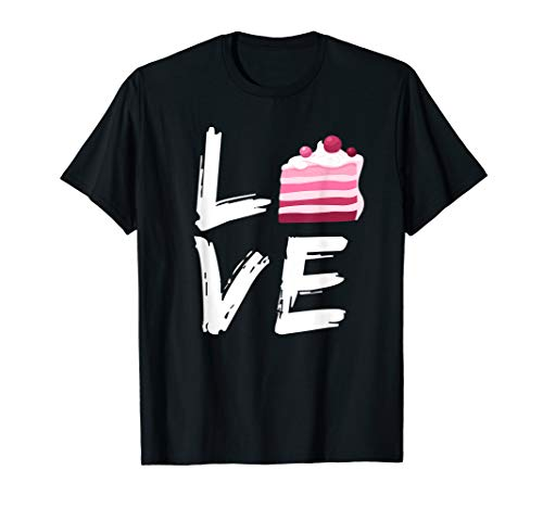 Cake Lover Funny Cooking Baking Sweet Pastry Food Love Shirt