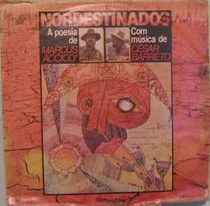 Nordestinados - A Poesia de Marcus Accioly Com Música de César Barreto, 1980[LP]