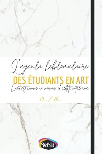 L'agenda hebdomadaire de l'étudiant en Art - Pour tous les futurs artistes qui souhaitent organiser leur temps 20../20..: Qualité supérieure