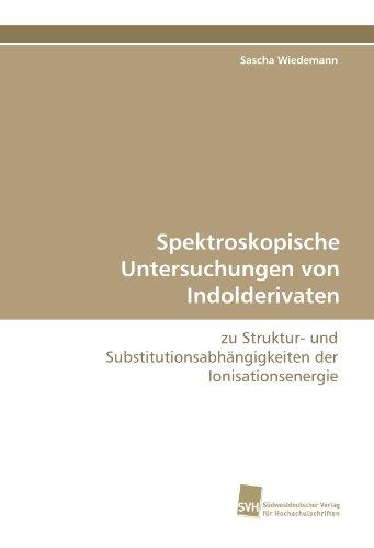 Spektroskopische Untersuchungen von Indolderivaten: zu Struktur- und Substitutionsabhängigkeiten der Ionisationsenergie