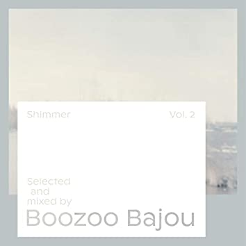 Shimmer, Vol. 2 - Selected and Mixed by Boozoo Bajou