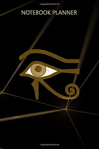 Notebook Planner Eye of Horus Ancient Egyptian Symbol of Protection: Teacher, Budget, 6x9 inch, Diary, Daily, To Do List, Planner, 114 Pages
