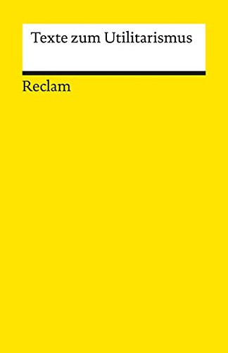 Texte zum Utilitarismus (Reclams Universal-Bibliothek)