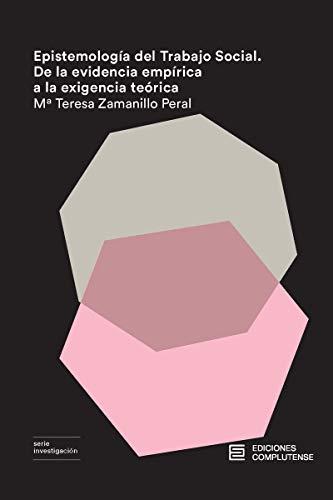 Epistemología del trabajo social: De la evidencia empírica a la exigencia teórica: 16 (Investigación)