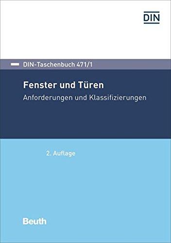 Fenster und Türen: Anforderungen und Klassifizierungen (DIN-Taschenbuch)