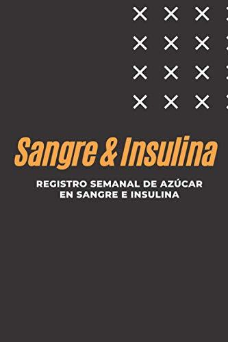 Registro semanal de azúcar en sangre e insulina: Controle los rangos de glucosa en sangre objetivo en su libro de registro de azúcar en sangre