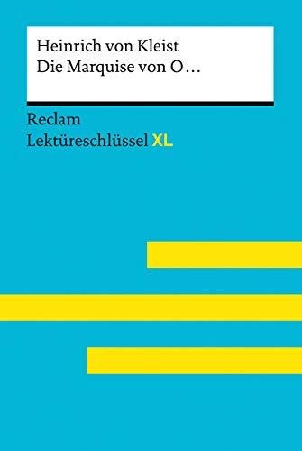 Die Marquise von O... von Heinrich von Kleist: Lektüreschlüssel mit Inhaltsangabe, Interpretation, Prüfungsaufgaben mit Lösungen, Lernglossar. (Reclam Lektüreschlüssel XL)