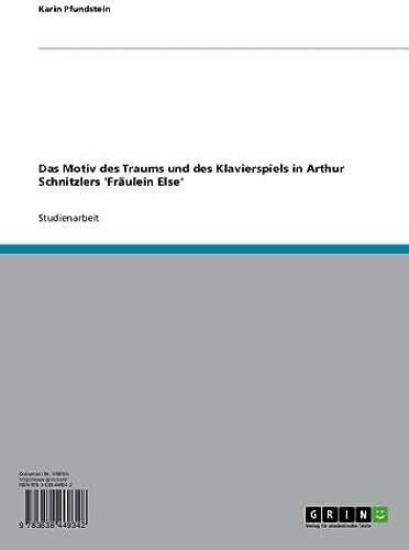 Das Motiv des Traums und des Klavierspiels in Arthur Schnitzlers 'Fräulein Else' (German Edition)