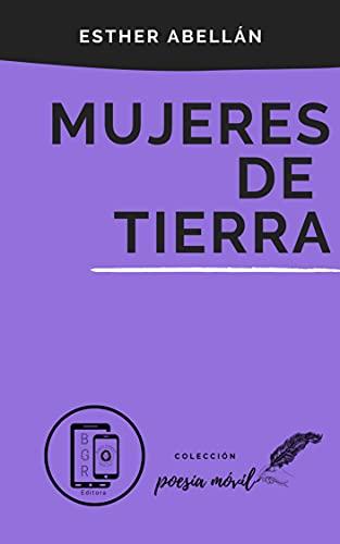 Mujeres de tierra (Colección Poesía Móvil nº 23)